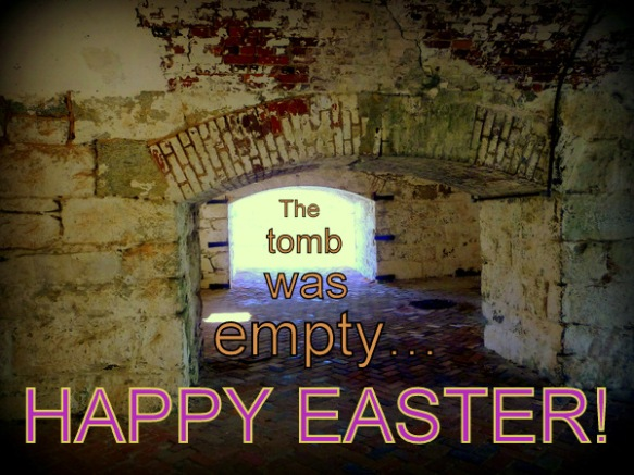 An Empty Tomb...Happy Easter!